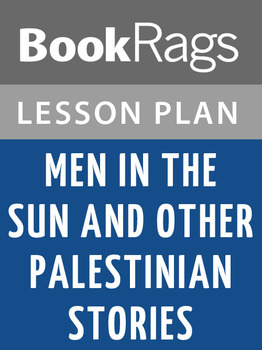 Men in the Sun and Other Palestinian Stories Lesson Plans