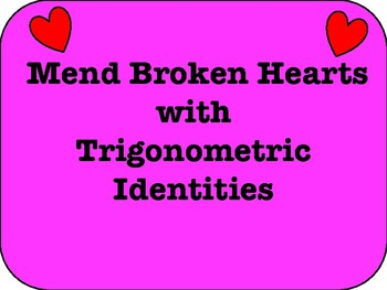 Mend Broken Hearts with Trig. Identities