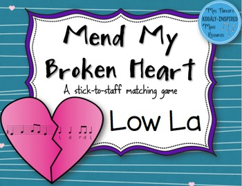 Mend My Broken Heart Melody Game: Low La