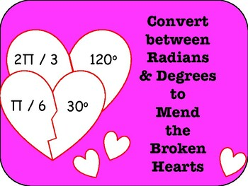 Mending Broken Hearts: Radians and Degrees