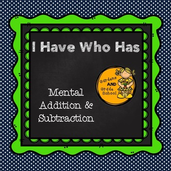 Mental Addition & Subtraction - I Have Who Has