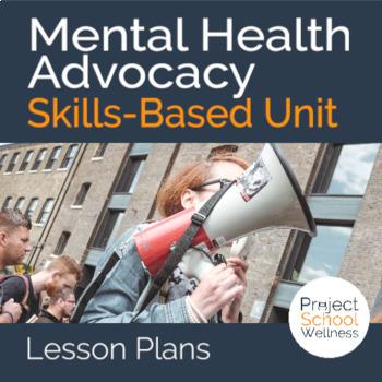 Mental Health Advocacy - Skills-Based Health Lesson Plans