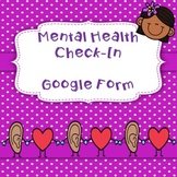 Mental Health Check-In Google Form- Distance Learning, SEL, Counseling