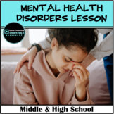 5 most common Mental Health Disorders Lesson Plan- Middle & High School
