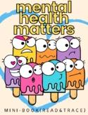 Mental Health Matters - Mini Books (Calming Strategies & Emotions)