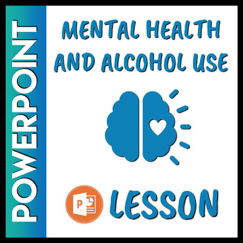 Mental Health and Alcohol Use PowerPoint Lesson