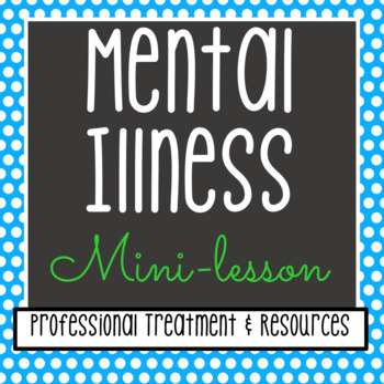Mental Illness Minilesson: Professional Treatment & Care Resources
