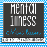 Mental Illness Minilesson: Quality of Life & Coping Strategies