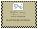 Mental Math (Addition) for KIDS (HI Practice Sheets for KIDS)