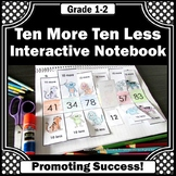 Ten More Ten Less, 1st Grade Math Interactive Notebook, Addition and Subtraction