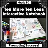 Ten More Ten Less, 1st Grade Math Interactive Notebook
