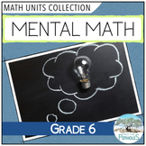 Mental Math Strategies - Complete Unit (lessons, activities, assessment) Grade 6