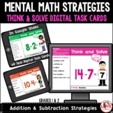 Mental Math Strategies Digital Task Cards: Addition & Subtraction