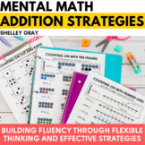 Mental Math Strategy Units: the Complete Addition Collection BUNDLE