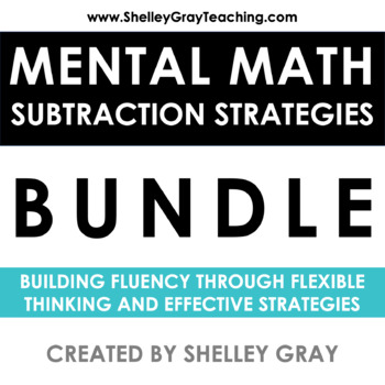 Mental Math Strategy Units: the Complete Subtraction Collection BUNDLE