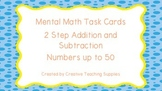 Mental Math Task Cards - 2 Step Addition and Subtraction - Numbers to 50
