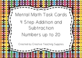 Mental Math Task Cards - 4 Step Addition and Subtraction - Numbers to 20