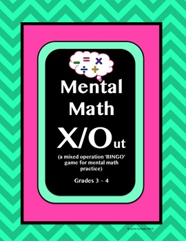"Mental Math X/Out: A ""bingo"" style game for Grades 3 - 4"