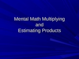 Mental Math and Estimating Products