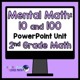 Mental Math with 10 and 100 Math Unit 2nd Grade Common Core