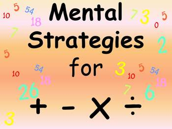 Mental Strategies for addition, subtraction, division and multiplication