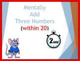 Mentally Add Three Numbers (within 20)