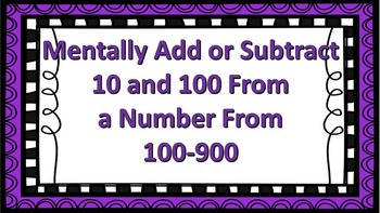 Mentally Add or Subtract 10 or 100 from Numbers up to 1000 CCSS