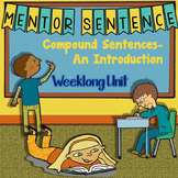 Compound Sentences: An Introduction- Mentor Sentence Weekl