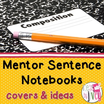 Mentor Sentence Notebook Covers, Labels, and Ideas