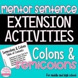 Mentor Sentence SEMICOLONS AND COLONS Extension Activities