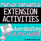 Mentor Sentence Subordinating Conjunctions - AAAWWUBBIS -  Extension Activities