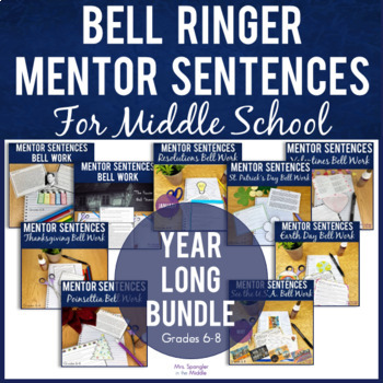 Bell Ringers for Middle School - Mentor Sentences YEAR LONG BUNDLE