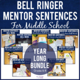Bell Ringers for Middle School - Mentor Sentences YEAR LON