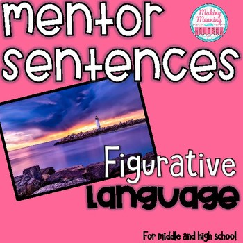 Mentor Sentences - Figurative Language - Middle-High School