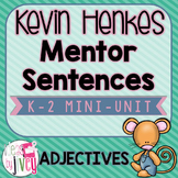 Mentor Sentences Kevin Henkes Mini-Unit: 5 Weeks of Adjectives Lessons (K-2)