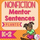 Mentor Sentences NONFICTION Unit: Four Weeks of PLANTS Men