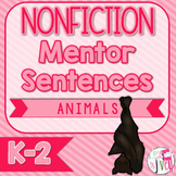 Mentor Sentences NONFICTION Unit: Ten Weeks of Animal Ment