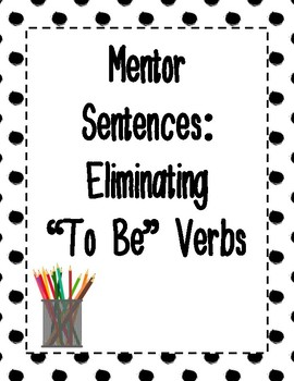 "Mentor Sentences: Replacing ""To Be"" Verbs"