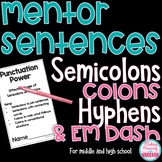 Mentor Sentences - Semicolons, Colons, Hyphens, Em Dash - Middle and High School