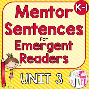 Mentor Sentences Unit 3: Ten Weeks of Lessons for Emergent Readers (K-1)