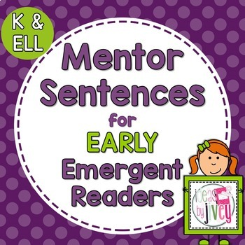 Mentor Sentences Unit: Ten Weeks of Lessons for Early Emergent Readers