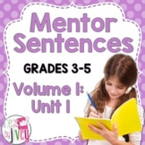 Mentor Sentences Unit: Vol 1, First 10 Weeks (Grades 3-5)