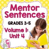 Mentor Sentences Unit: Vol 1, Fourth 10 Weeks (Grades 3-5)