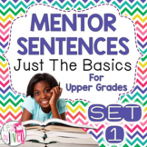 Mentor Sentences Unit: Just the Basics Set 1 (Grades 3-5)