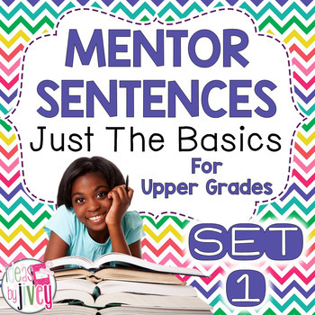 Mentor Sentences Unit: Just the Basics Set 1 (Grades 3-5)