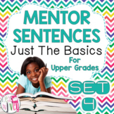 Mentor Sentences Unit: Just the Basics Set 4 (Grades 3-5)
