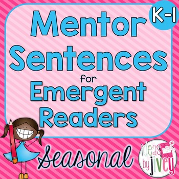Mentor Sentences Unit: Ten Weeks of SEASONAL Lessons for Emergent Readers (K-1)