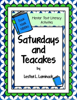 Mentor Text Literacy Activities - Book Nook Nibble - Saturdays and Teacakes