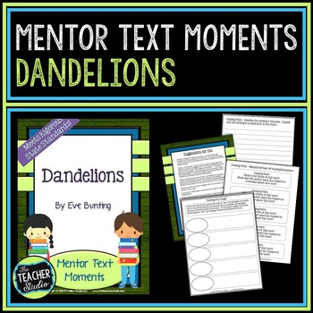 Mentor Text Moments:  Dandelions by Eve Bunting
