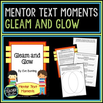 Mentor Text Moments:  Gleam and Glow by Eve Bunting